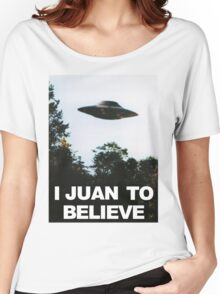 I Juan to believe Women's Relaxed Fit T-Shirt