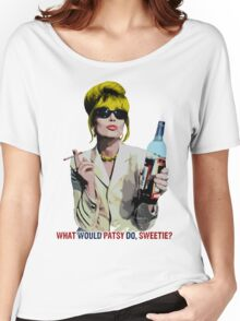 What Would Patsy Do, Sweetie? Women's Relaxed Fit T-Shirt