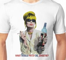 What Would Patsy Do, Sweetie? Unisex T-Shirt