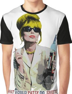 What Would Patsy Do, Sweetie? Graphic T-Shirt