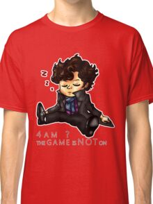 The Game Is NOT On Classic T-Shirt