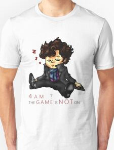 The Game Is NOT On Unisex T-Shirt