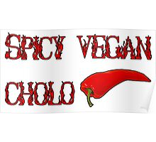Spicy Vegan Cholo Pepper Poster