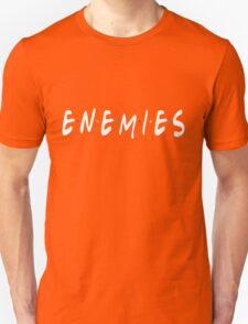 Enemies in White Unisex T-Shirt