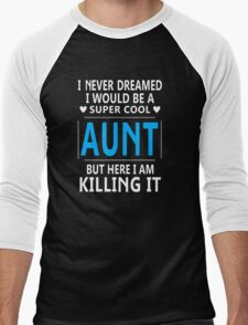 I Never Dreamed I Would Be A Super Cool Aunt Men's Baseball ¾ T-Shirt