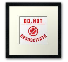 Do Not Resuscitate Framed Print