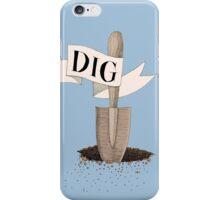 Dig Deep  iPhone Case/Skin