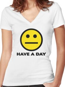 Have A Day Women's Fitted V-Neck T-Shirt