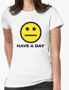Have A Day Womens Fitted T-Shirt