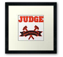 Judge - New York Crew Framed Print