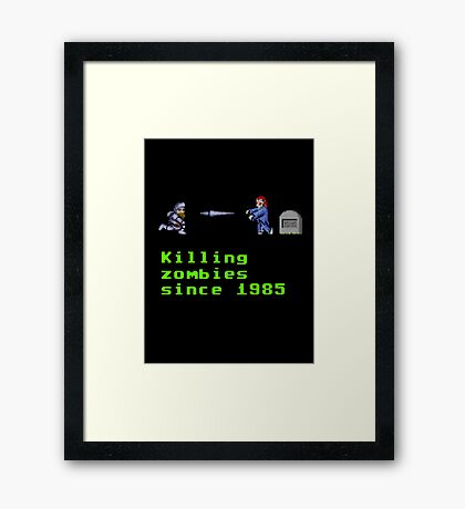 Killing zombies since 1985. Framed Print