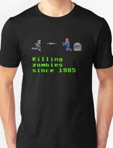 Killing zombies since 1985. T-Shirt