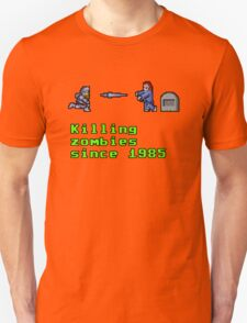 Killing zombies since 1985. Unisex T-Shirt