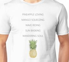 Pineapple loving, mango squeezing, wave riding, sun bathing, wandering soul Unisex T-Shirt