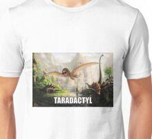 TARADACTYL Unisex T-Shirt