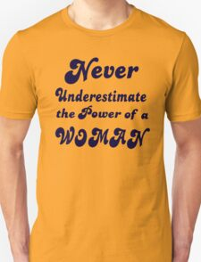 Never Underestimate the Power of a Woman! T-Shirt