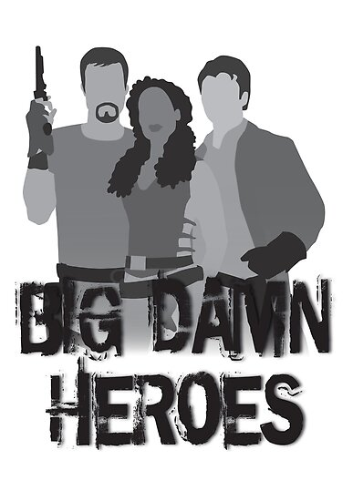 Big Damn Heroes - Firefly poster by olivehue