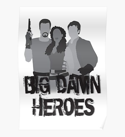 Big Damn Heroes - Firefly poster Poster