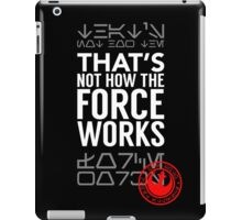 Not How it Works iPad Case/Skin