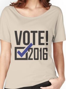Vote 2016! Democrat Women's Relaxed Fit T-Shirt