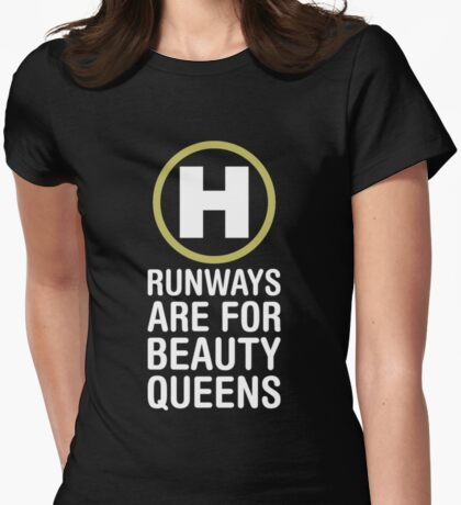 Runways Are For Beauty Queens Womens Fitted T-Shirt