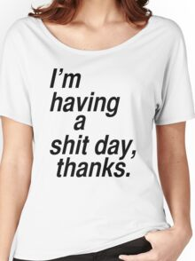 Having a bad day Women's Relaxed Fit T-Shirt