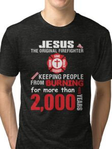 Jesus The Original Firefighter Kepping People From Burning For More Than 2000 Years Tri-blend T-Shirt