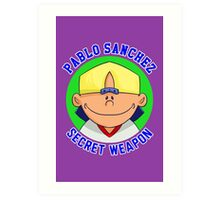 Pablo Sanchez: The Secret Weapon Art Print