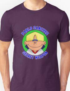 Pablo Sanchez: The Secret Weapon Unisex T-Shirt