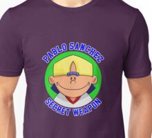 Pablo Sanchez: The Secret Weapon Unisex T-Shirt
