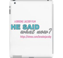 He Said What Now? Products iPad Case/Skin