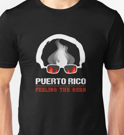 Puerto Rico Feeling The Bern Unisex T-Shirt