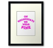 On Wednesdays We Wear Pink. Framed Print