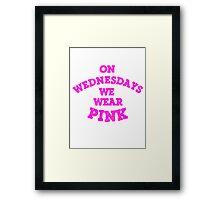 On Wednesdays We Wear Pink. Framed Print