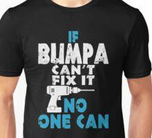 If Bumpa Can't Fix It No One Can Unisex T-Shirt