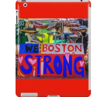We are Boston Strong iPad Case/Skin