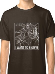 I Want To Believe - Bloodborne Classic T-Shirt