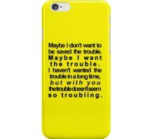 trouble iPhone Case/Skin