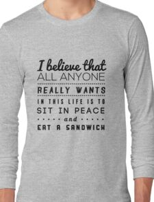 all we want Long Sleeve T-Shirt