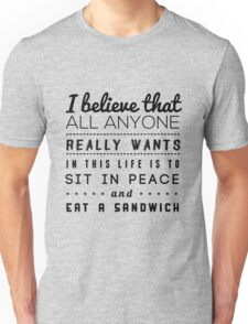 all we want Unisex T-Shirt