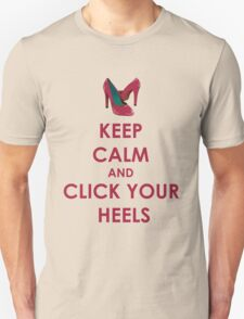 Keep Calm and Click Your Heels tshirt T-Shirt