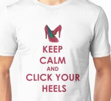 Keep Calm and Click Your Heels tshirt Unisex T-Shirt