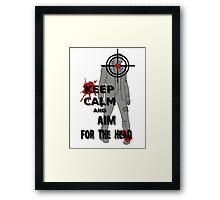 Keep Calm and Aim For the  Head tshirt Framed Print