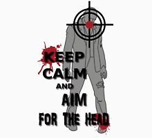 Keep Calm and Aim For the  Head tshirt Unisex T-Shirt