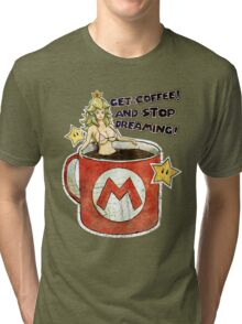 Get a Coffee and Stop Dreaming Tri-blend T-Shirt