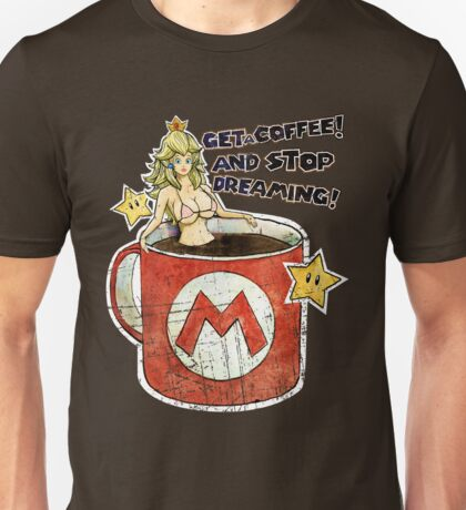 Get a Coffee and Stop Dreaming Unisex T-Shirt