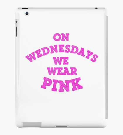 On Wednesdays We Wear Pink. iPad Case/Skin