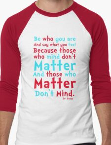 Be Who You Are Seuss Quote Men's Baseball ¾ T-Shirt