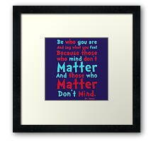 Be Who You Are Seuss Quote Framed Print