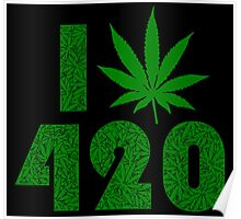I Weed Leaf 420 with Marijuana Pattern Poster